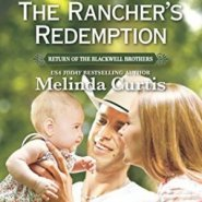 Spotlight & Giveaway: The Rancher's Redemption by Melinda Curtis