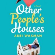 REVIEW: Other People's Houses by Abbi Waxman
