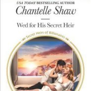 REVIEW: Wed for His Secret Heir by Chantelle Shaw