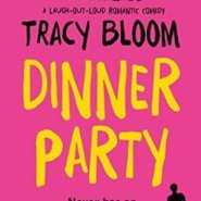 REVIEW: Dinner Party by Tracy Bloom