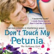 Spotlight & Giveaway: Don't Touch My Petunia by Tara Sheets