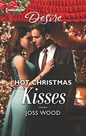 Spotlight & Giveaway: Hot Christmas Kisses by Joss Wood   Harlequin ...