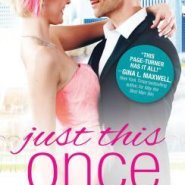 REVIEW: Just This Once by Mira Lyn Kelly