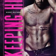 Spotlight & Giveaway: Keeping Him by Kennedy Fox