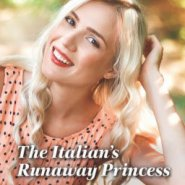 Spotlight & Giveaway: The Italian's Runaway Princess by Andrea Bolter