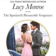 REVIEW: The Spaniard's Pleasurable Vengeance by Lucy Monroe