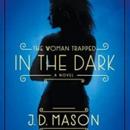 Spotlight & Giveaway: The Woman Trapped in the Dark by JD Mason