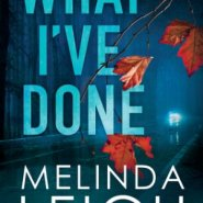 REVIEW: What I've Done  by Melinda Leigh