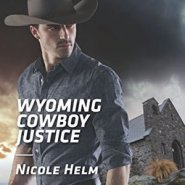 REVIEW: Wyoming Cowboy Justice by Nicole Helm
