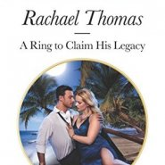 REVIEW: A Ring to Claim his Legacy by Rachael Thomas