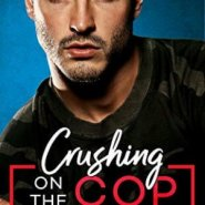 Spotlight & Giveaway: Crushing on the Cop by Piper Rayne