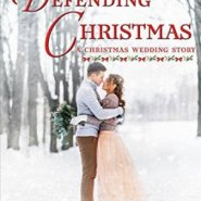 Spotlight & Giveaway: Defending Christmas by Carol Ross