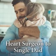 REVIEW: Heart Surgeon to Single Dad by Janice Lynn