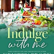 Spotlight & Giveaway: Indulge With Me by Kristen Proby & Suzanne M. Johnson