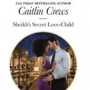 REVIEW: Sheikh's Secret Love-Child by Caitlin Crews