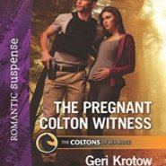 Spotlight & Giveaway: The Pregnant Colton Witness by Geri Krotow