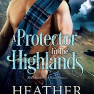 Spotlight & Giveaway: A Protector in the Highlands by Heather McCollum