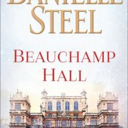 REVIEW: Beauchamp Hall by Danielle Steel