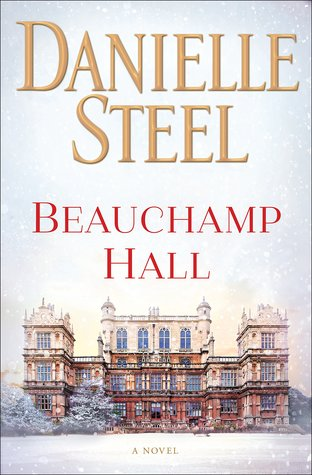 REVIEW: Beauchamp Hall by Danielle Steel | Harlequin Junkie