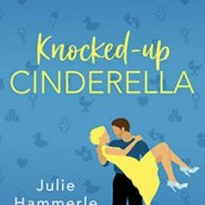 Spotlight & Giveaway: Knocked-Up Cinderella by Julie Hammerle