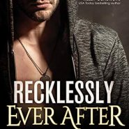 Spotlight & Giveaway: Recklessly Ever After by Heather Van Fleet