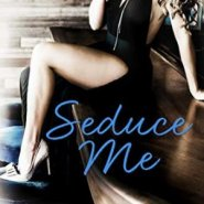 Spotlight & Giveaway: Seduce Me by Kelly Elliott