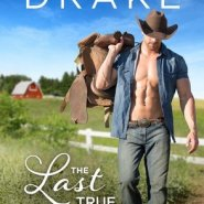 Spotlight & Giveaway: The Last True Cowboy by Laura Drake