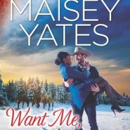 REVIEW: Want Me, Cowboy by Maisey Yates
