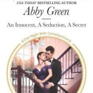 REVIEW: An Innocent, A Seduction, A Secret by Abby Green