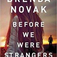 REVIEW: Before We Were Strangers by Brenda Novak