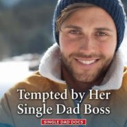 Spotlight & Giveaway: Tempted By Her Single Dad Boss by Annie O'Neil