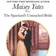 REVIEW: The Spaniard's Untouched Bride by Maisey Yates