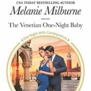 Spotlight & Giveaway: The Venetian One-Night Baby by Melanie Milburne