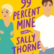 REVIEW: 99 Percent Mine by Sally Thorne