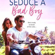Spotlight & Giveaway: How to Seduce a Bad Boy by Traci Douglass