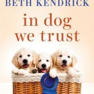 Spotlight & Giveaway: In Dog We Trust by Beth Kendrick