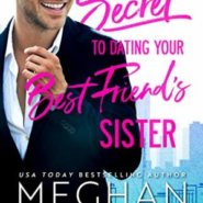 Spotlight & Giveaway: The Secret to Dating Your Best Friend's Sister by Meghan Quinn