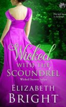 Spotlight & Giveaway: Wicked with the Scoundrel by Elizabeth Bright