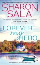 Spotlight & Giveaway: Forever My Hero by Sharon Sala