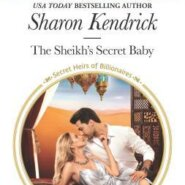 REVIEW: The Sheikh's Secret Baby by Sharon Kendrick