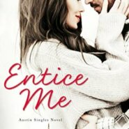 Spotlight & Giveaway: Entice Me by Kelly Elliott