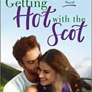 Spotlight & Giveaway: Getting Hot with the Scot by Melonie Johnson