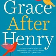 REVIEW: Grace After Henry by Eithne Shortall