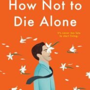 REVIEW: How Not to Die Alone by Richard Roper