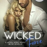 Spotlight & Giveaway: Wicked Force by Sawyer Bennett