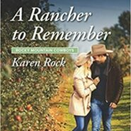 Spotlight & Giveaway: A Rancher to Remember by Karen Rock