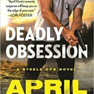 Spotlight & Giveaway: Deadly Obsession by April Hunt