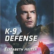 Spotlight & Giveaway: K-9 Defense by Elizabeth Heiter
