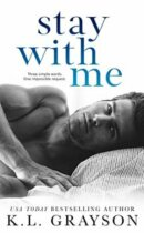 Spotlight & Giveaway: Stay With Me by K.L. Grayson