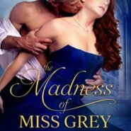 Spotlight & Giveaway: The Madness of Miss Grey by Julia Bennet